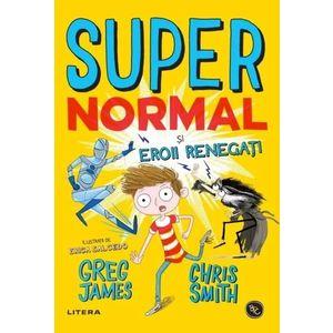 Supernormal si eroii renegati | Greg James, Chris Smith imagine