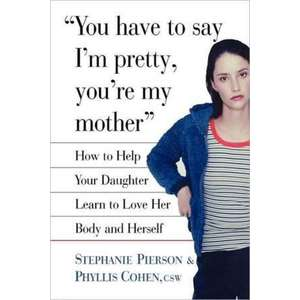 You Have to Say I'm Pretty, You're My Mother imagine