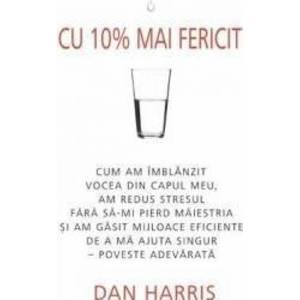 Cu 10 mai fericit - Dan Harris imagine