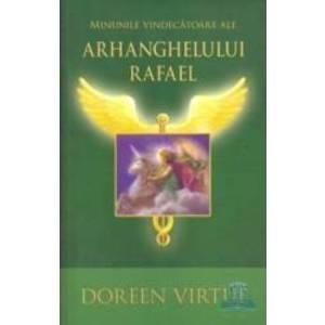 Minunile vindecatoare ale Arhanghelului Rafael - Doreen Virtue imagine