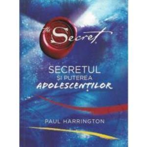Secretul si puterea adolescentilor - Paul Harrington imagine