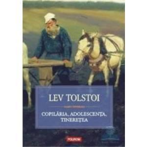 Copilaria adolescenta tineretea - Lev Tolstoi imagine