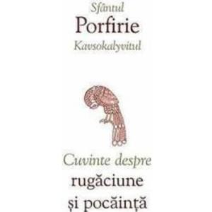 Cuvinte despre rugaciune si pocainta - Sfantul Porfirie Kavsokalyvitul imagine