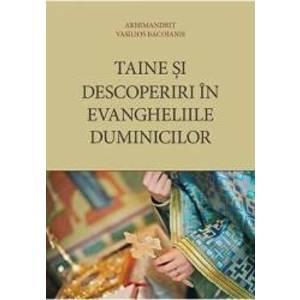 Taine si descoperiri in evangheliile duminicilor - Vasilios Bacoianis imagine