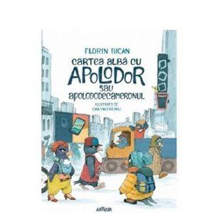Cartea alba cu Apolodor sau Apolododecameronul | Florin Bican imagine