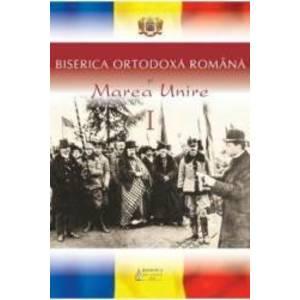 Biserica Ortodoxa Romana si Marea Unire I imagine