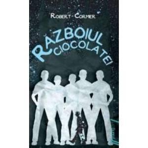 Razboiul ciocolatei - Robert Cormier imagine