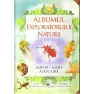 Albumul exploratorului naturii - Caz Buckinkham Andrea Pinnington imagine