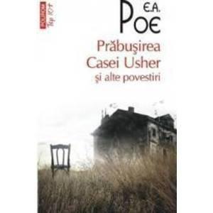 Prabusirea Casei Usher si alte povestiri - E.A. Poe imagine