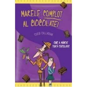 Marele complot al ciocolatei - Chris Callaghan imagine