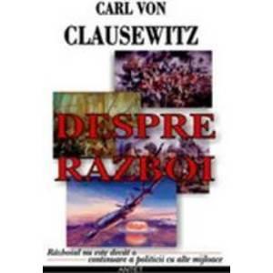 Despre razboi - Carl Von Clausewitz imagine