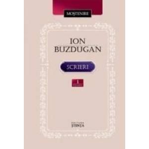 Scrieri vol.1 Poezie. Publicistica. Corespondenta - Ion Buzdugan imagine