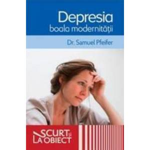 Depresia boala modernitatii - Samuel Pfeifer imagine