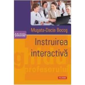 Instruirea interactiva - Musata-Dacia Bocos imagine