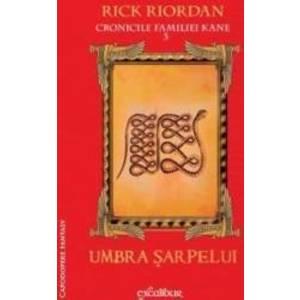 Cronicile familiei Kane vol.3 Umbra sarpelui - Rick Riordan imagine