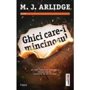 Ghici care-i mincinosul - M.J. Arlidge imagine