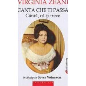 Canta che ti passa. Canta ca-ti trece - Virginia Zeani in dialog cu Sever Voinescu imagine