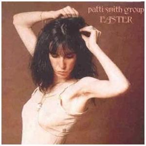 Easter | Patti Smith, Patti Smith Group imagine
