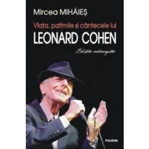 Viata, patimile si cantecele lui Leonard Cohen - Mircea Mihaies imagine