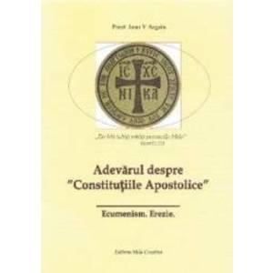 Adevarul despre Constitutiile Apostolice - Ioan V. Argatu imagine