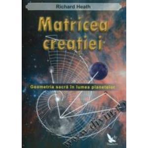 Matricea creatiei - Richard Heath imagine
