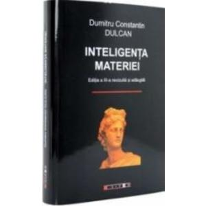 Inteligenta materiei   Dumitru Constantin Dulcan imagine