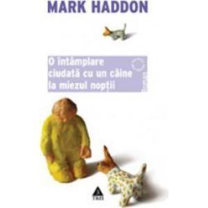 O intamplare ciudata cu un caine la miezul noptii - Mark Haddon imagine