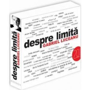 Despre limita - Gabriel Liiceanu imagine