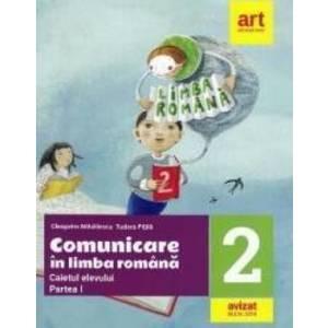 Comunicare in limba romana - Clasa 2. Partea 1 - Caiet - Cleopatra Mihailescu Tudora Pitila imagine