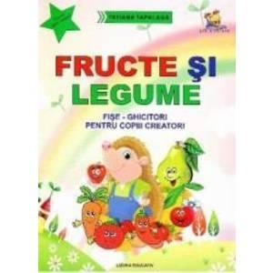 Fructe si legume. Fise-ghicitori pentru copiii creatori - Tatiana Tapalaga imagine