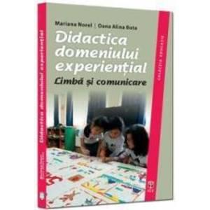Didactica domeniului experiential - Mariana Norel Oana Alina Bota imagine