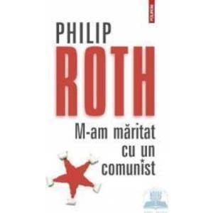 M-am maritat cu un comunist Ed.2012 - Philip Roth imagine