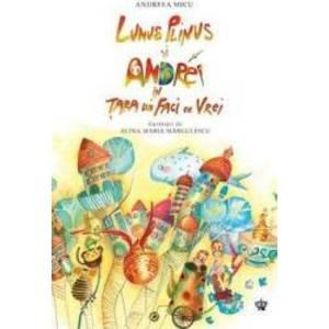 Lunus Plinus si Andrei in Tara lui Faci ce Vrei | Andreea Micu imagine