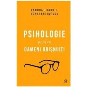 Psihologie pentru oameni obisnuiti/Ramona , Radu F. Constantinescu imagine