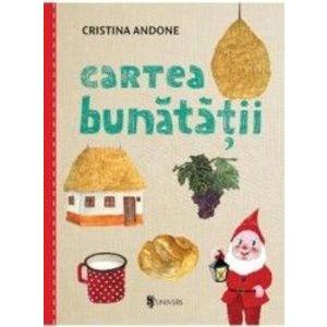 Cartea bunatatii - Cristina Andone imagine