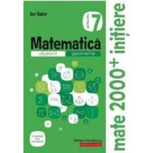 Matematica - Clasa 7. Partea 2 - Caiet. Initiere - Ion Tudor imagine