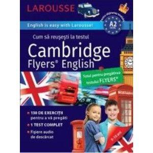 Larousse. Cum sa reusesti la testul Cambridge Flyers English 9-10 ani - Naomi Styles imagine
