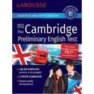 Larousse. Pass the Cambridge Preliminary English Test 14-15 ani - Naomi Styles imagine