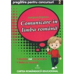 Comunicare in limba romana - Clasa 2 - Pregatire pentru concursuri - Georgiana Gogoescu imagine
