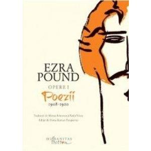 Opere I: Poezii 1908-1920 - Ezra Pound imagine