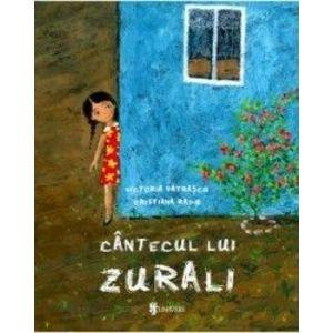 Cantecul lui Zurali - Victoria Patrascu imagine