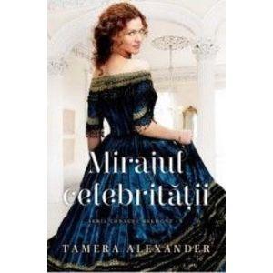 Mirajul celebritatii - Tamera Alexander imagine