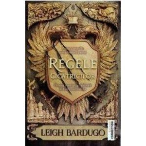 Regele cicatricilor - Leigh Bardugo imagine