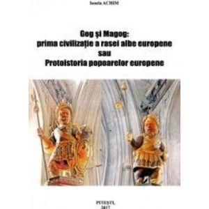Gog si Magog prima civilizatie a rasei albe europene - Ionela Achim imagine
