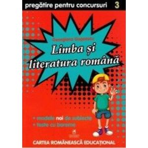 Limba si literatura romana - Clasa 3 - Pregatire pentru concursuri - Georgiana Gogoescu imagine