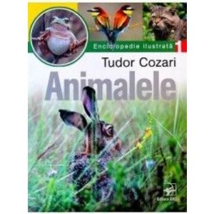Animalele. Enciclopedie ilustrata Vol. I - Tudor Cozari imagine
