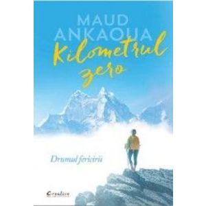 Kilometrul zero/Maud Ankaoua imagine