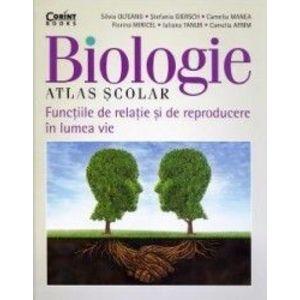 Biologie. Atlas scolar. Functiile de relatie si de reproducere in lumea vie - Silvia Olteanu imagine