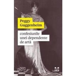 Confesiunile unei dependente de arta - Peggy Guggenheim imagine