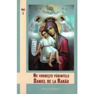 Ne vorbeste Parintele Daniel de la Rarau vol.2 imagine